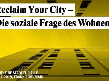 »Reclaim your City – Die soziale Frage des Wohnens« Symposium, Diskussion und Barabend  am 02.11. im Mousonturm Frankfurt